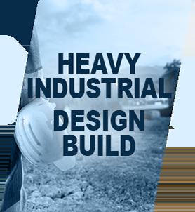 Heavy Industrial Design Build